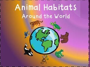 Animal Habitats Around the World Presentation