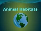 Animal Habitats Power Point