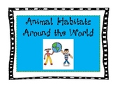 Animal Habitats from Around the World