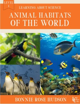 Animal Habitats of the World-Learning About Science Level 1