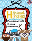 Animal Hipsters Classroom Theme Manuscript ABC Posters *D'Nealian & Zaner-Bloser