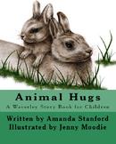Animal Hugs: A Story Book for Preschool and Kindergarten Readers