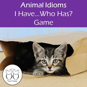 Animal Idioms : I Have Who Has Game