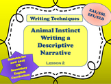 Animal Instinct Lesson 2 - Using Descriptive Writing Techniques