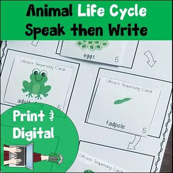 Speak then Write Animal Life Cycle 1