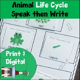 Speak then Write Animal Life Cycle 1