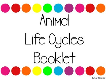 Animal Life Cycles Booklet