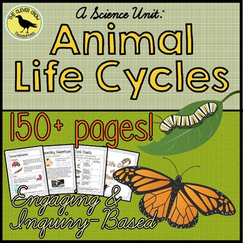 Animal Life Cycles - HUGE Unit - Over 150 pages of Engagin