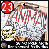 Math Challenges or Enrichments   Animal Theme Math Worksheets