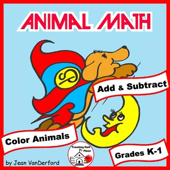 Addition and Subtraction   ANIMALS to Color by Number   NO PREP   Gr K-1 MATH