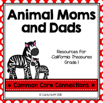 Animal Moms and Dads  - Common Core Connections -Treasures