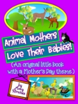 """Animal Mothers & Their Babies""- An Informational Text Beginning Reader"