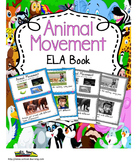 Animal Movement ELA Book and Activities