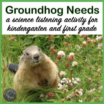 Groundhog's Day: A Groundhogs's Needs