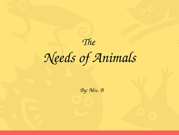 Animal Needs PowerPoint and Review Game