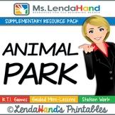 ANIMAL PARK, Supplementary Teacher Pack by Ms. Lendahand:)