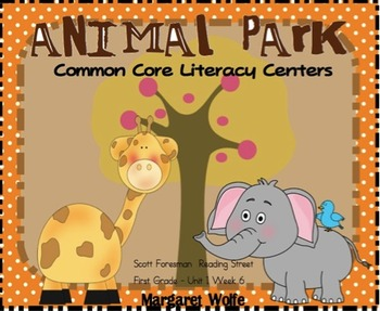 Animal Park Reading Street Unit 1 Week 6 Common Core Literacy Centers