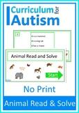 Animal Reading Comprehension NO PRINT Paperless Autism Reading Literacy ESL