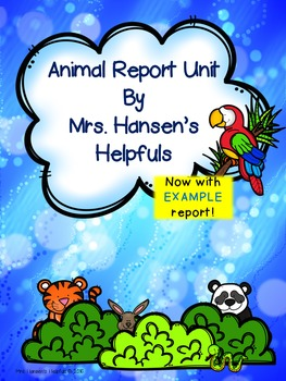 Animal Report Complete Unit with Project Idea and Rubric