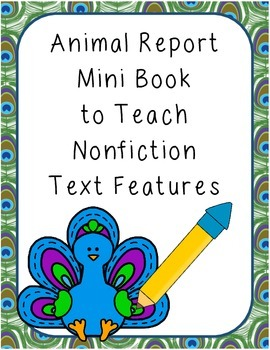 Animal Report Mini Book to Nonfiction Teach Text Features