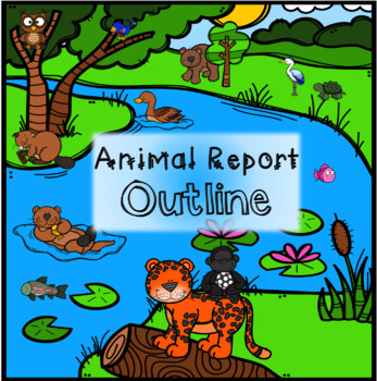 Animal Report Outline