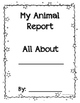 Animal  Reports- Informational Non-Fiction Report Writing (BLANK Templates)