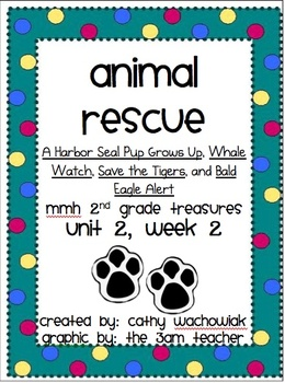 Animal Rescue, MMH Treasures 2nd Grade, Unit 2, Week 2
