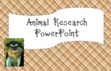 Animal Research PowerPoint Project
