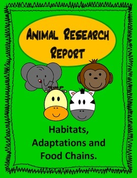 Animal Research Project - Habitats, Adaptations and Food Chains