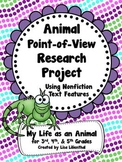 Animal Report ~ Nonfiction Text Features ~ Animal's Point-of-View
