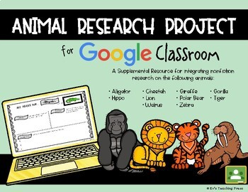 Animal Research Project for Google Classroom
