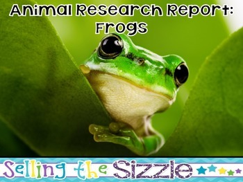 Animal Research Report- Frog (Amphibian) A complete CCSS Aligned Research Unit
