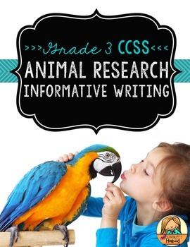 Animal Research Report: Multi-Draft Informative Writing for Grade 3 (CCSS)