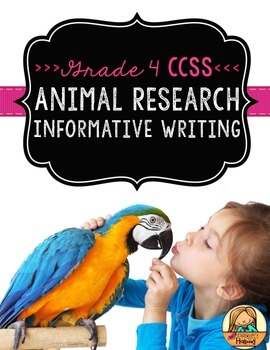 Animal Research Report: Multi-Draft Informative Writing for Grade 4 (CCSS)