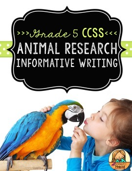 Animal Research Report: Multi-Draft Informative Writing for Grade 5 (CCSS)