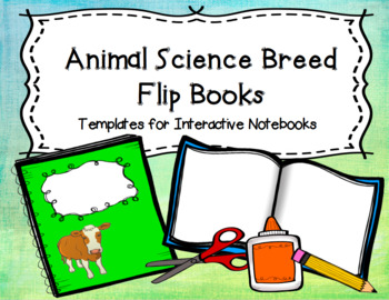 Animal Science: Breed Flip Book Templates