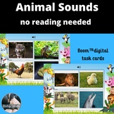 Animal Sounds Digital Task Cards-No Reading Needed Boom Cards