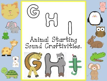 Animal Starting Sound Craftivities: Letter G, H, and I