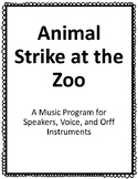 Animal Strike at the Zoo: A Music Program for Speakers, Voice, and Orff