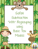Safari Subtraction ~  Regrouping Using Base Ten