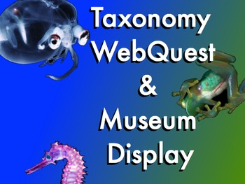 Animal Taxonomy WebQuest and Museum Project