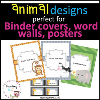 2016-2017 Animal Themed EDITABLE Binder Covers, Spines, and Labels