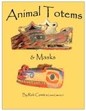 Animal Totems and Masks