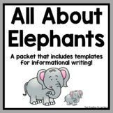 Informational Writing: Animals { Elephants }