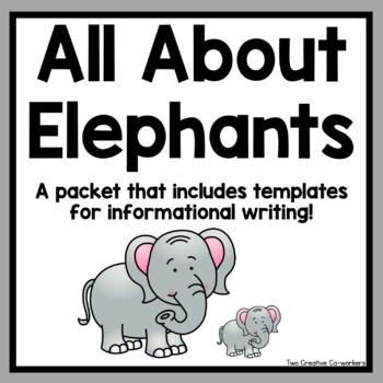 Informational Writing: Animals { Elephants }
