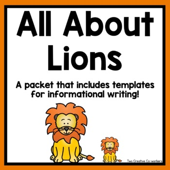 Informational Writing: Animals { Lions }