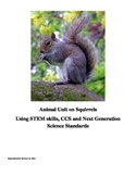 Animal Unit on Squirrels Using STEM Skills, CCS and Next Gen Science Standards
