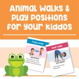 Animal Walks and Play Positions!