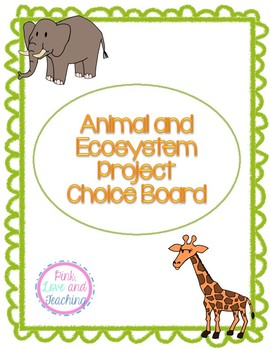 Animal and Ecosystem Project Choice Board