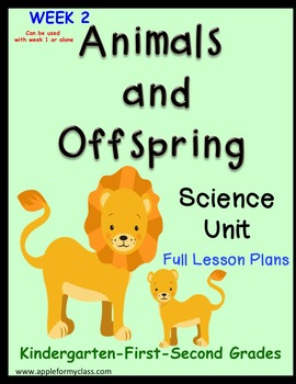 Animal Offspring Science Unit (week 2) with Lesson Plans - K, 1st & 2nd Grades